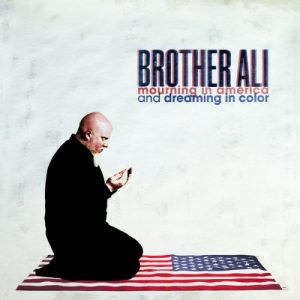 Brother Ali Mourning in America and Dreaming in Color CD cover.